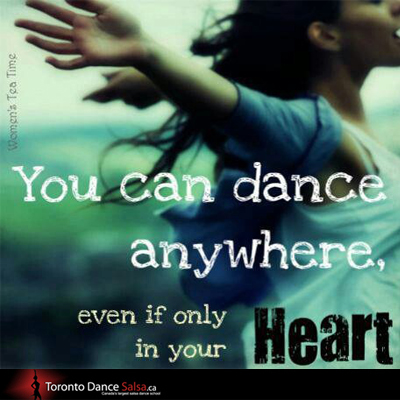 You can dance anywhere, even if only in your Heart.