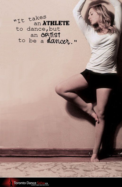 It takes an athlete to dance, but an artist to be a dancer.