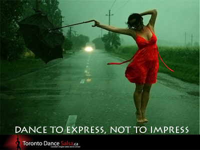 Dance to express, not to impress.