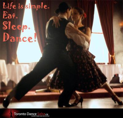 Life is simple. Eat. Sleep. Dance!