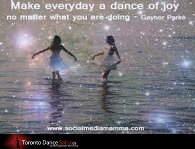 """Make everyday a dance of joy no matter what you are doing."" - Gaynor Parke"