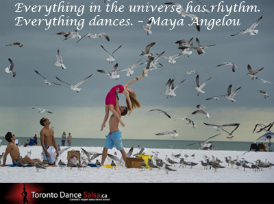 """Everything in the universe has rhythm. Everything dances."" – Maya Angelou"