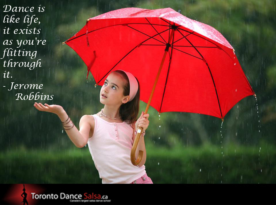 """""""Dance is like life, it exists as you're flitting through it."""" – Jerome Robbins"""