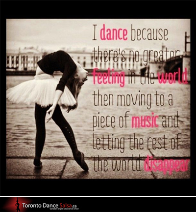 I dance because there's no grater feeling in the world then moving to a piece of music and letting the rest of the world disappear.
