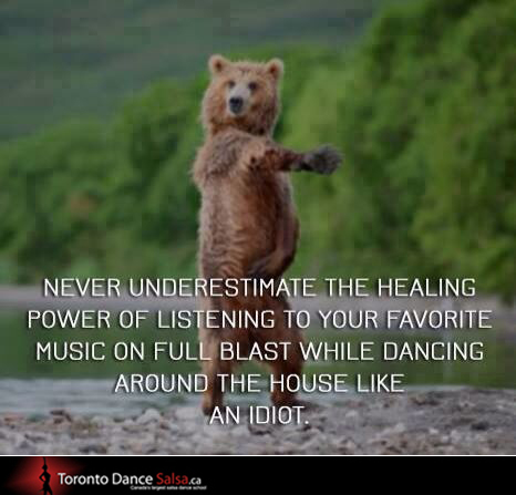 Never underestimate the healing power of listening to your favorite music on full blast while dancing around the house like an idiot.