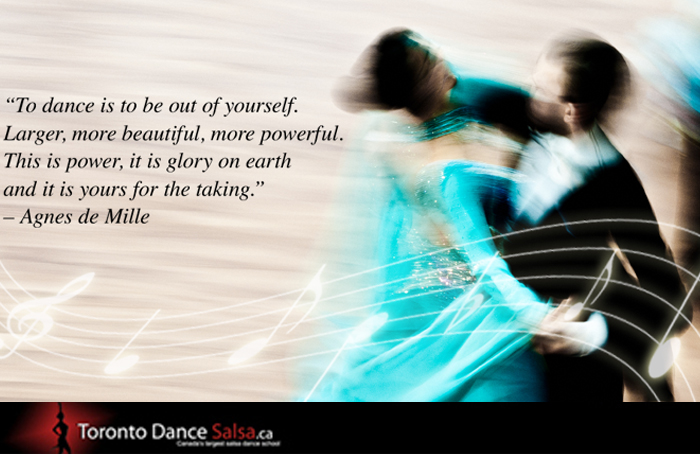 """""""To dance is to be out of yourself. Larger, more beautiful, more powerful. This is power, it is glory on earth and it is yours for the taking."""" – Agnes de Mille"""