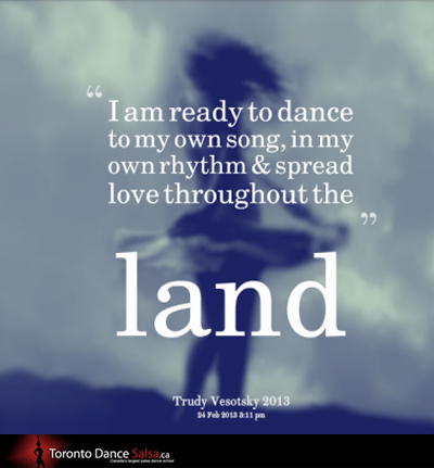 """""""I am ready to dance to my own song, in my own rhythm & spread love throughout the land."""" – Trudy Vesotsky"""