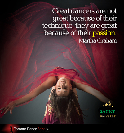 """""""Great dancers are not great because of their technique, they are great because of their passion."""" – Martha Graham"""