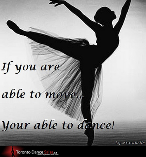 If you are able to move… your able to dance!