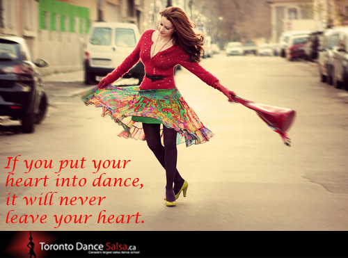 If you put your heart into dance, it will never leave your heart.