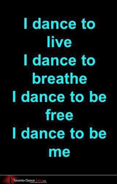 I dance to live I dance to breathe I dance to be free I dance to be me.