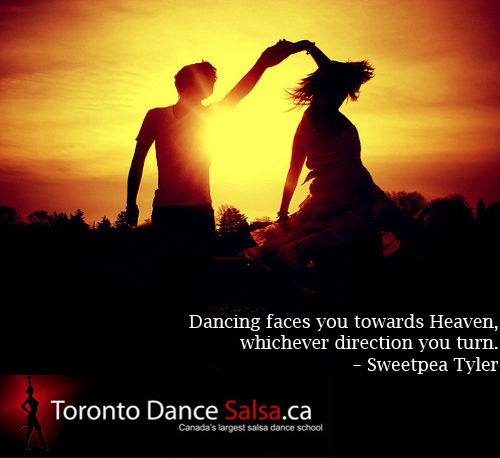 """Dancing faces you towards Heaven, whichever direction you turn."" – Sweetpea Tyler"