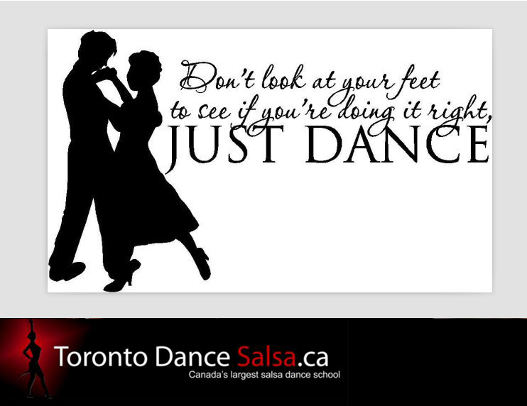 Don't look at your feet to see if you're doing it right, Just Dance.