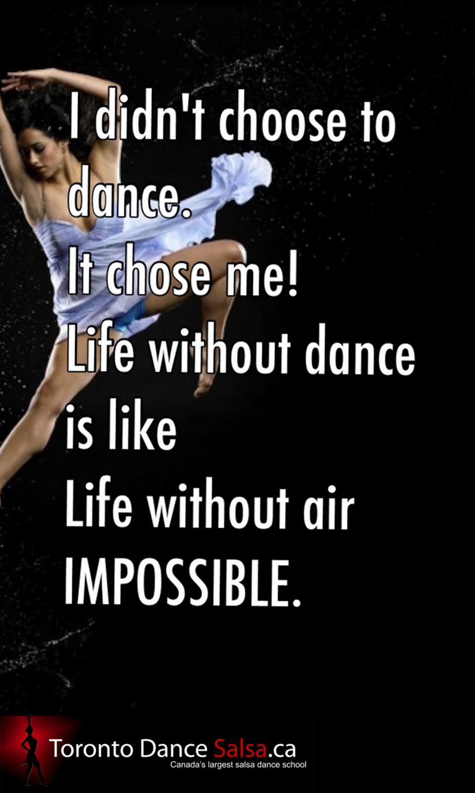 Life without dance is like life without air.