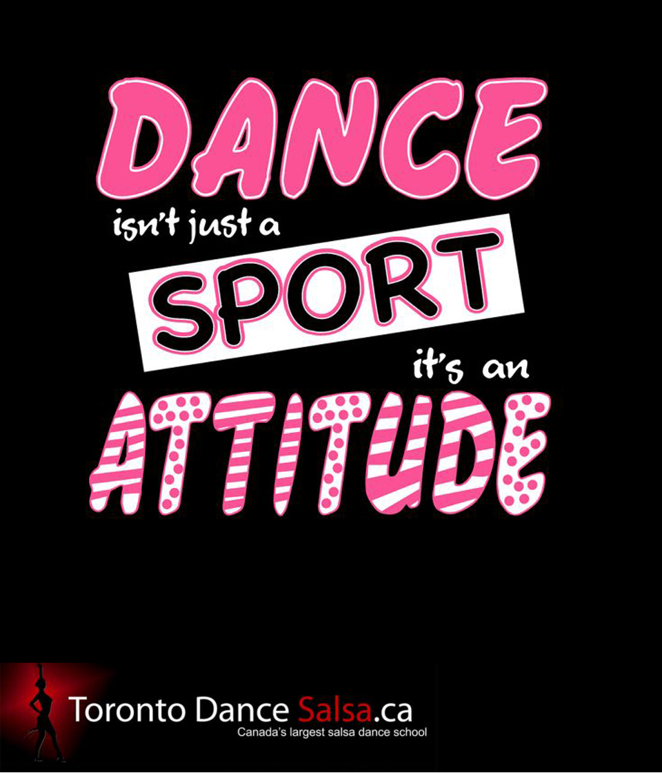 Dance isn't just a sport it's an attitude.