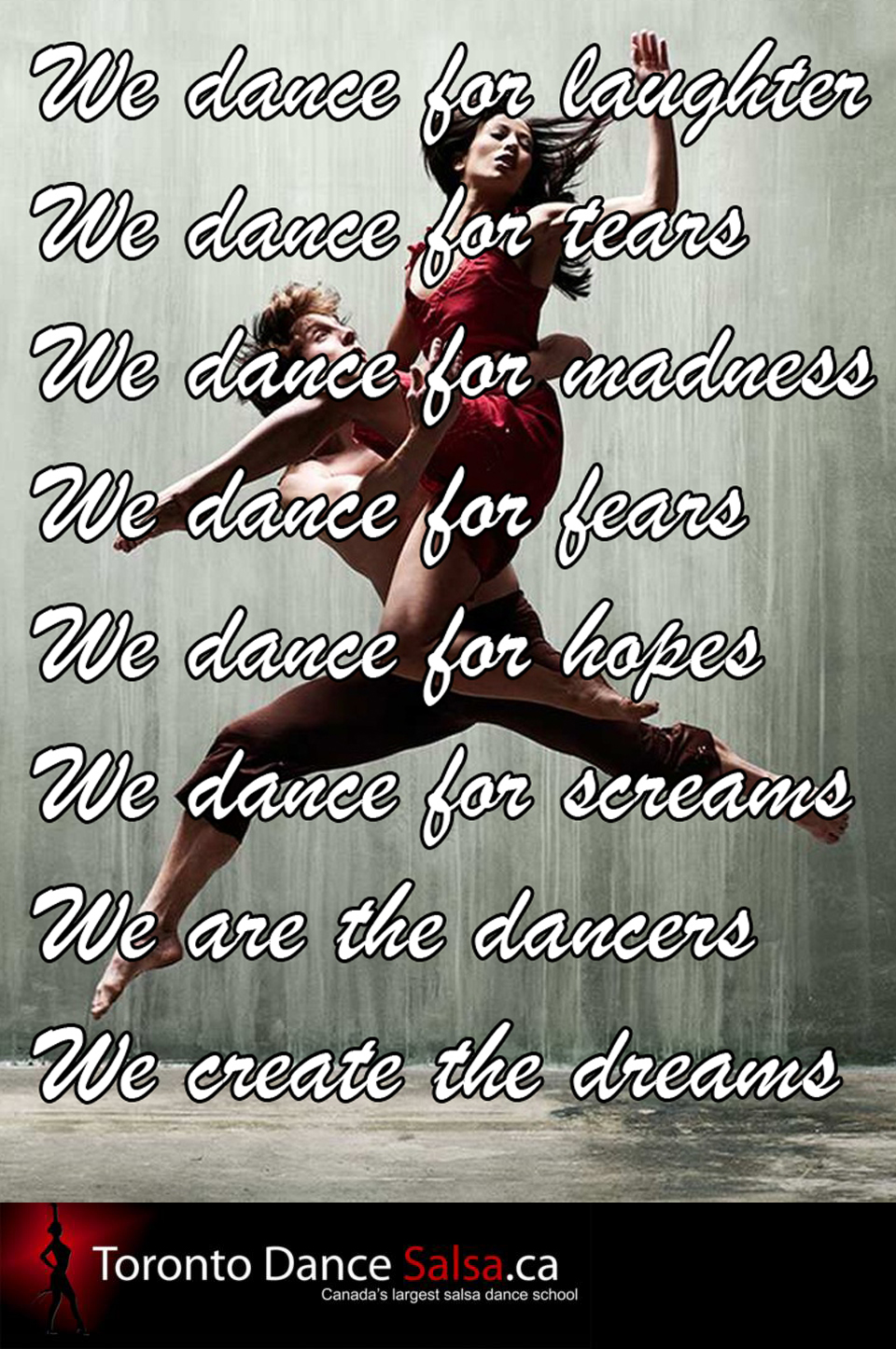 We are the dancers we create the dreams.